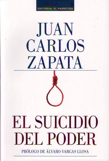 Vargas Llosa, Zapata y El Suicidio del poder