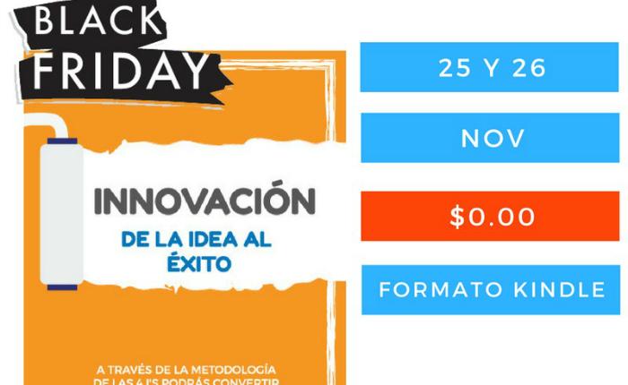 """Descarga gratis este #BlackFriday el libro """"Innovación: de la idea al éxito"""""""