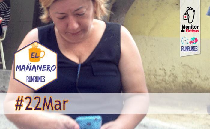 El Mañanero #22Mar: las 8 noticias que debes saber
