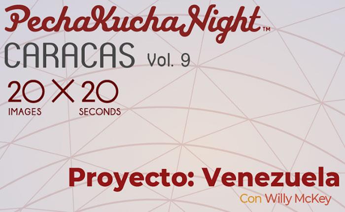 Pechakucha Night Caracas presentará: Proyecto Venezuela el 17 de mayo