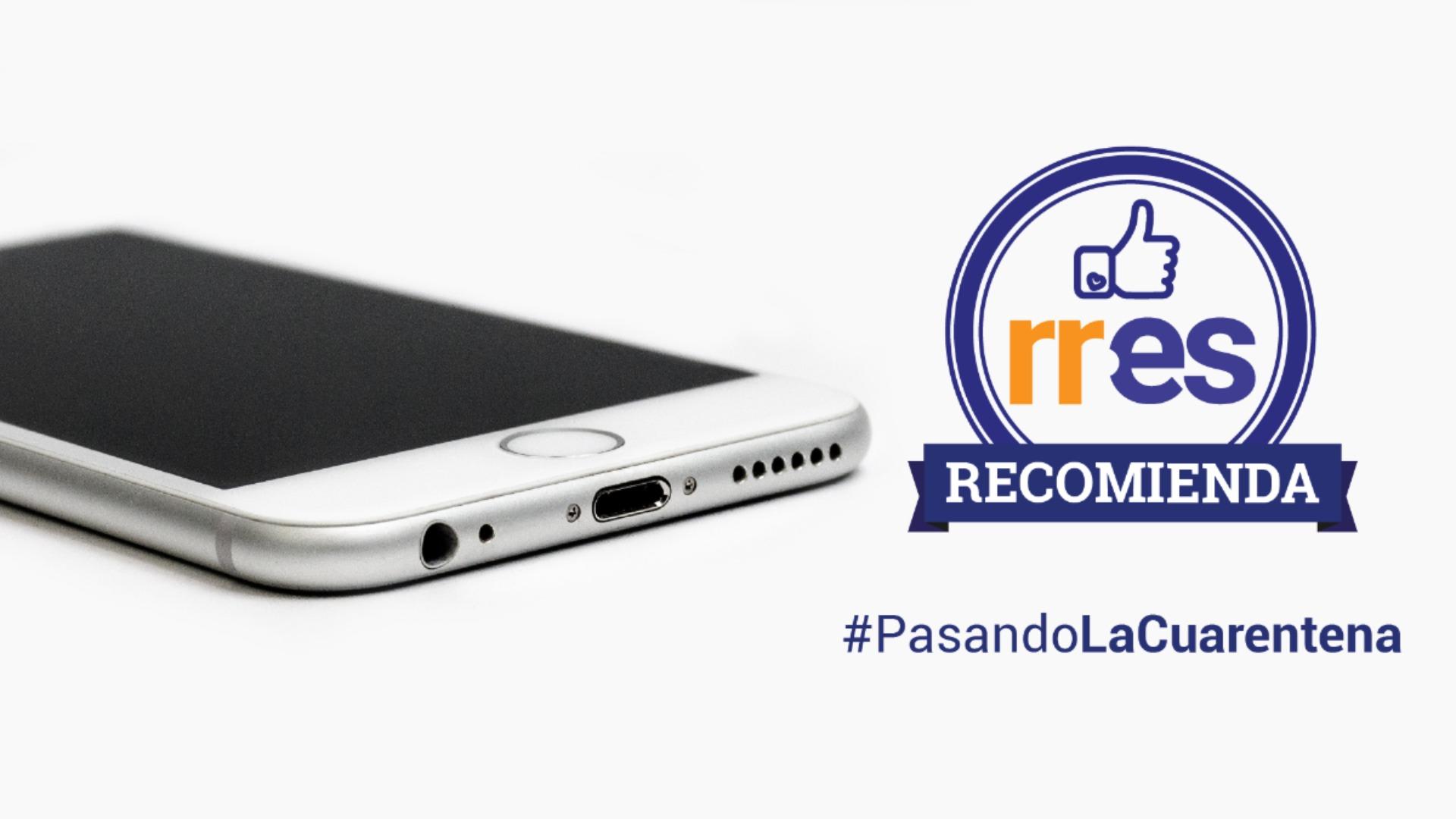 #PasandoLaCuarentena | Apps para enfrentar el encierro con el celular #30Mar